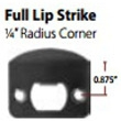 Emtek<br />86085 EMTEK - FULL LIP STRIKE, 1/4 RADIUS CORNERS