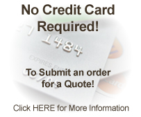 No Credit Card Required to Submit an order for a quote!