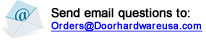 Send Email Questions to Orders@doorHardwareUSA.com